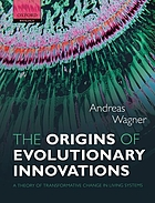 The origins of evolutionary innovations : a theory of transformative change in living systems