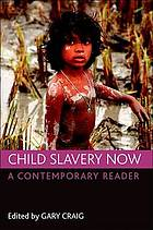 Child slavery now : a contemporary reader