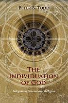 The individuation of God : integrating science and religion
