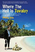 Where the hell is Tuvalu? : how I became the law man of the world's fourth smallest country