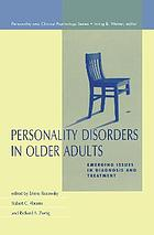 Personality disorders in older adults : emerging issues in diagnosis and treatment