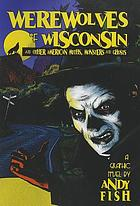 Werewolves of Wisconsin and other American myths, monsters and ghosts