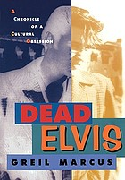 Dead Elvis : a chronicle of a cultural obsession