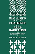 King Hussein and the challenge of Arab radicalism : Jordan 1955-1967
