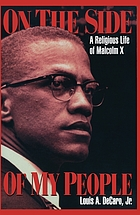 On the side of my people : a religious life of Malcolm X