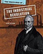 The who's who of the Industrial Revolution