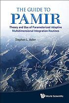 The guide to PAMIR : theory and use of Parameterized Adaptive Multidimensional Integration Routines