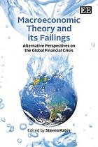 Macroeconomic theory and its failings : alternative perspectives on the world financial crisis