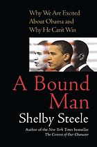 A bound man : why we are excited about Obama and why he can't win