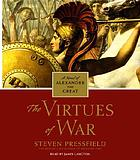 The virtues of war : [a novel of Alexander the Great]
