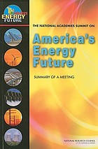 The National Academies Summit on America's Energy Future : summary of a meeting