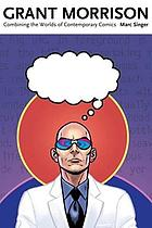 Grant Morrison : combining the worlds of contemporary comics