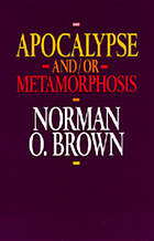Apocalypse and or metamorphosis