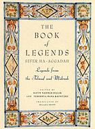 The book of legends = Sefer ha-aggadah : legends from the Talmud and Midrash