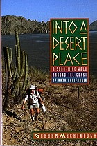Into a desert place : a 3000 mile walk around the coast of Baja California