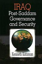 Iraq : post-Saddam governance and security
