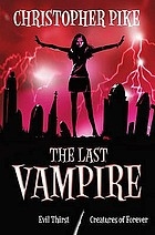 The last vampire : Evil thirst : Creatures of forever