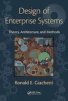 Design of enterprise systems : theory, architecture, and methods