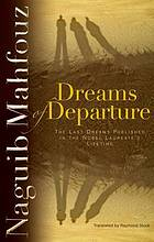 Dreams of departure : the last dreams published in the Nobel laureate's lifetime