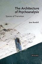 The architecture of psychoanalysis : spaces of transition