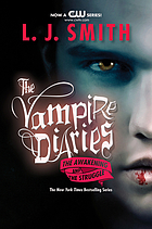 The vampire diaries : The Awakening and the Struggle : Volume 1 & 2