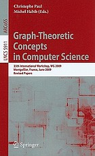 Graph-theoretic concepts in computer science : 35th international workshop, WG 2009, Montpellier, France, June 24-26, 2009 : revised papers