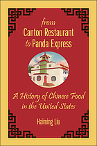From Canton Restaurant to Panda Express : a history of Chinese food in the United States
