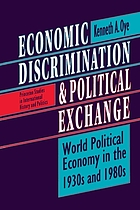 Economic discrimination and political exchange : world political economy in the 1930s and 1980s