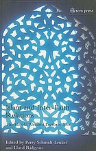 Islam and inter-faith relations : the Gerald Weisfeld lectures 2006