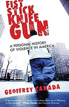 Fist, stick, knife, gun : a personal history of violence in America