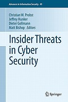 Insider Threats in Cyber Security and Beyond