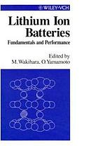 Lithium ion batteries : fundamentals and performance