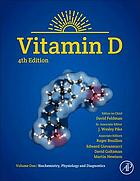 Vitamin D. Volume 1, Biochemistry, physiology and diagnostics