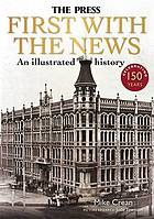 The Press : first with the news : an illustrated history