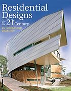 Residential designs for the 21st century : an international collection