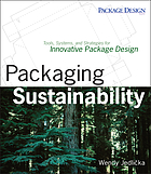 Packaging sustainability : tools, systems, and strategies for innovative package design