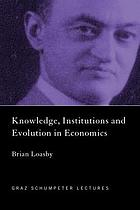 Knowledge, institutions, and evolution in economics