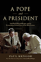 A pope and a president : John Paul II, Ronald Reagan, and the extraordinary untold story of the 20th century