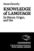 Knowledge of language : its nature, origin, and use