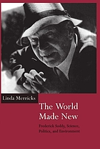 The world made new : Frederick Soddy, science, politics, and environment