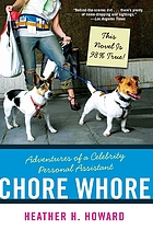 Chore whore : adventures of a celebrity personal assistant