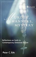 Murder, manners, mystery : reflections on faith in contemporary detective fiction