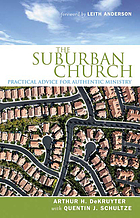 The suburban church : practical advice for authentic ministry