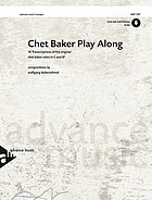 Play along : 10 transcriptions of the original Chet Baker solos in C and B♭