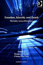 Emotion, identity and death : mortality across disciplines