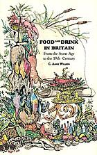 Food & drink in Britain : from the Stone Age to the 19th century
