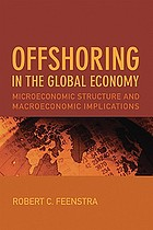Offshoring in the global economy : microeconomic structure and macroeconomic implications