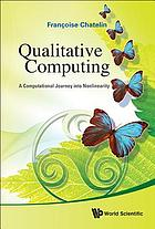 Qualitative computing : a computational journey into nonlinearity