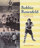 Bobbie Rosenfeld : the Olympian who could do everything
