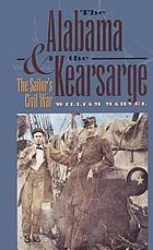 The Alabama & the Kearsarge : the sailor's Civil War